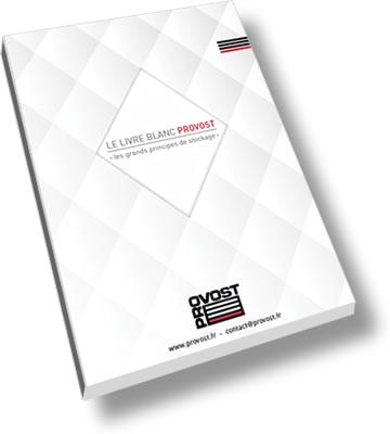 Livre blanc du stockage par Provost - le leader français du rayonnage industriel